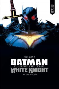Batman – Curse of the White Knight